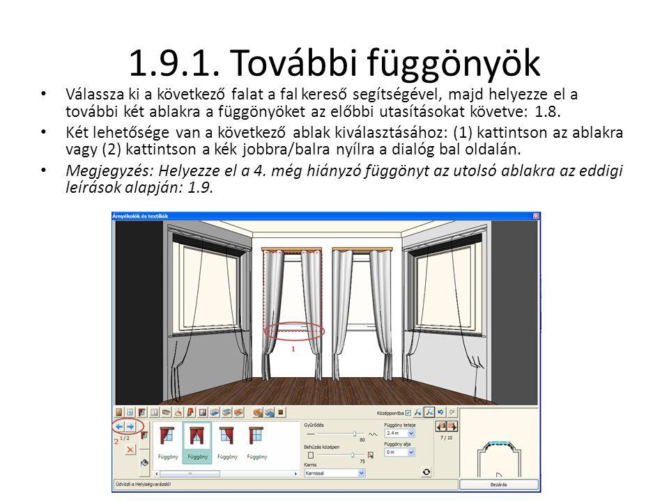 1.9.1. További függönyök • Válassza ki a következő falat a fal kereső segítségével, majd helyezze el a további két ablakra a függönyöket az előbbi uta