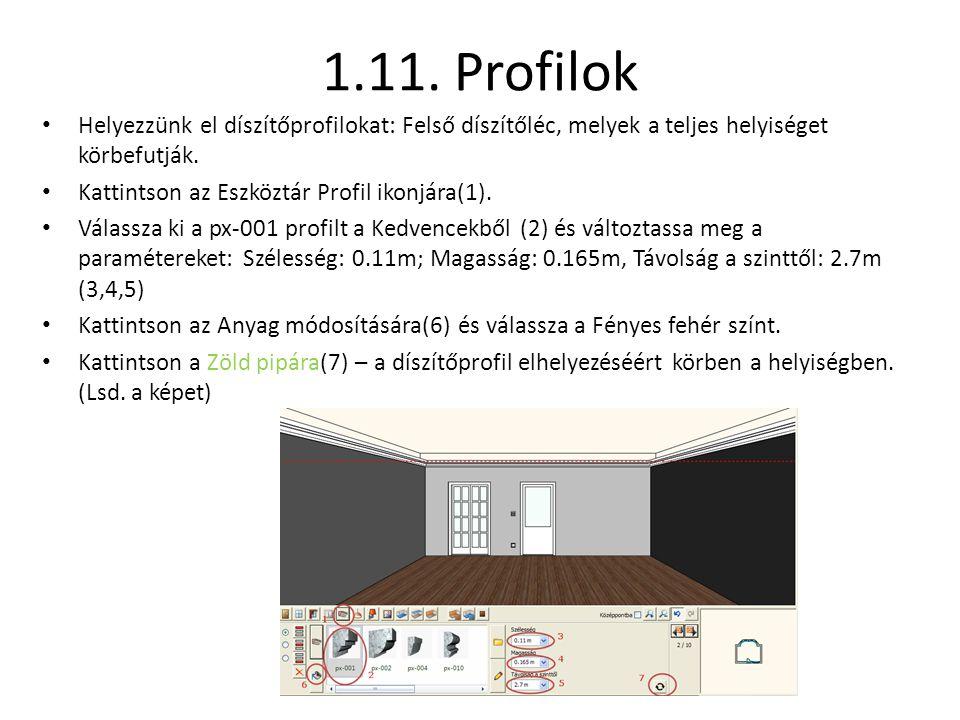 1.11. Profilok • Helyezzünk el díszítőprofilokat: Felső díszítőléc, melyek a teljes helyiséget körbefutják. • Kattintson az Eszköztár Profil ikonjára(