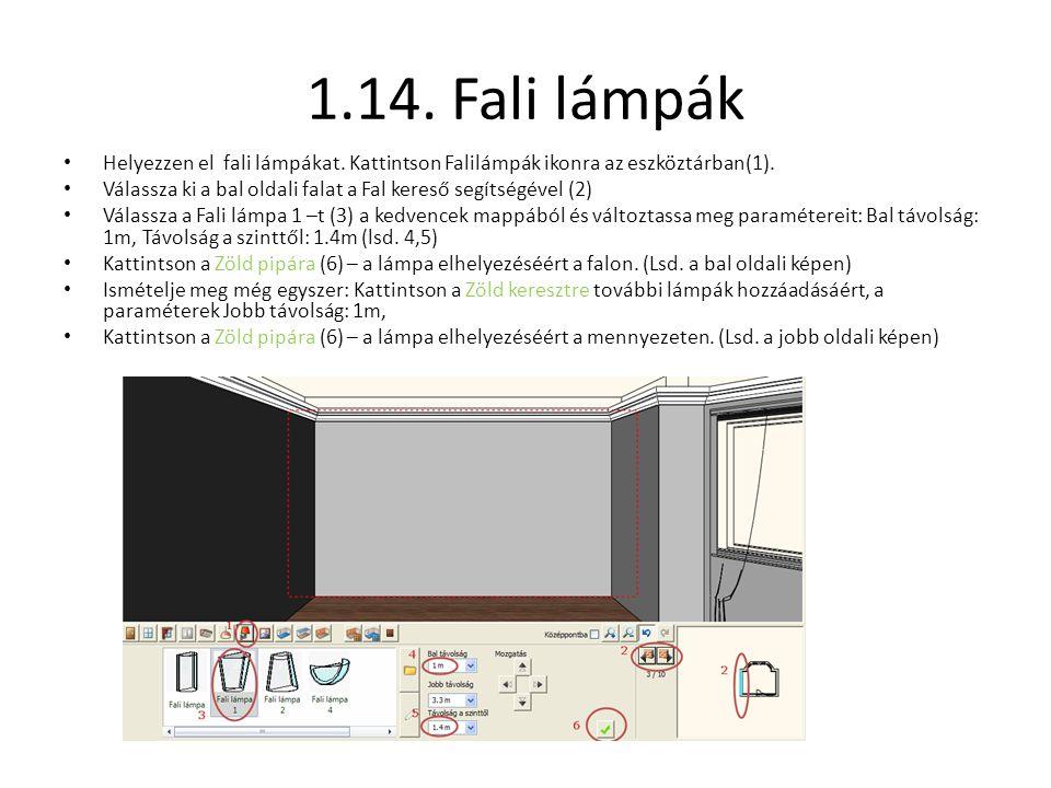 1.14. Fali lámpák • Helyezzen el fali lámpákat. Kattintson Falilámpák ikonra az eszköztárban(1). • Válassza ki a bal oldali falat a Fal kereső segítsé