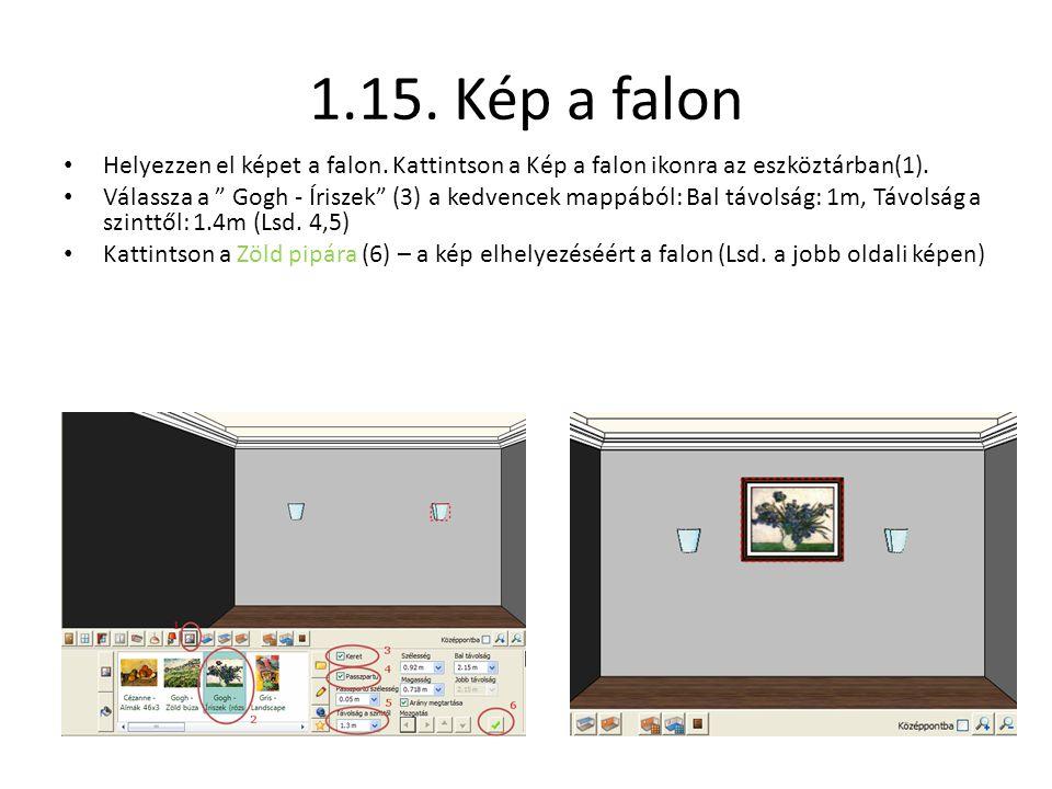 """1.15. Kép a falon • Helyezzen el képet a falon. Kattintson a Kép a falon ikonra az eszköztárban(1). • Válassza a """" Gogh - Íriszek"""" (3) a kedvencek map"""