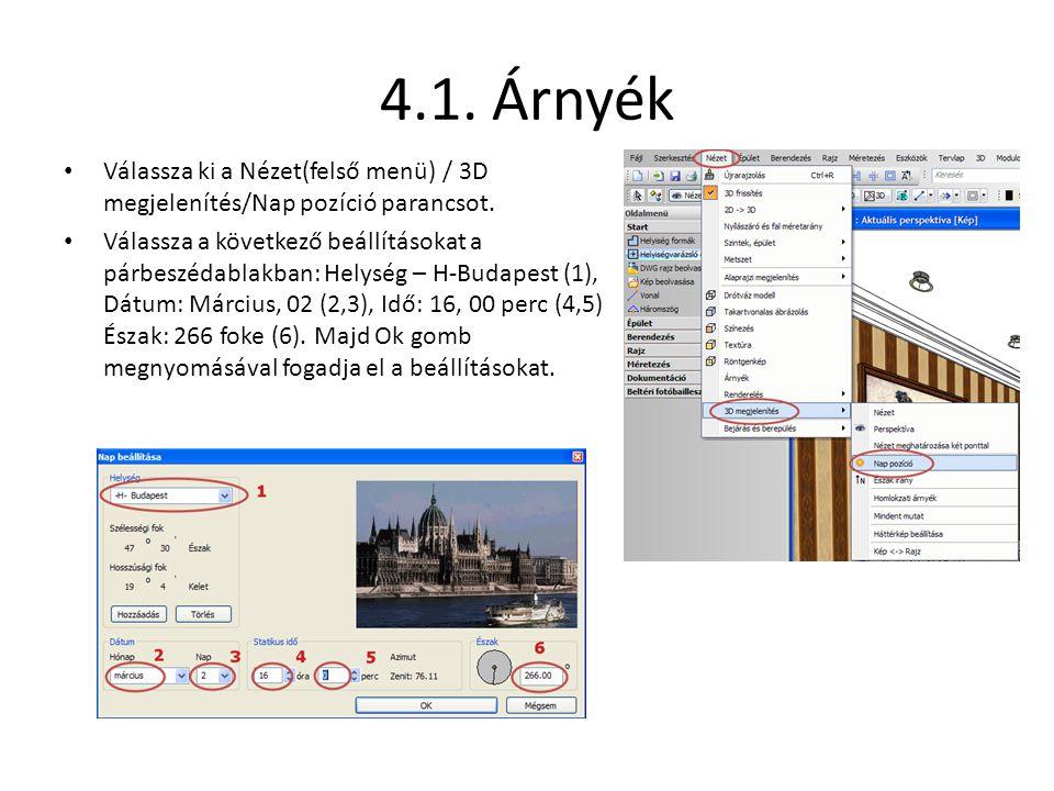 4.1. Árnyék • Válassza ki a Nézet(felső menü) / 3D megjelenítés/Nap pozíció parancsot. • Válassza a következő beállításokat a párbeszédablakban: Helys