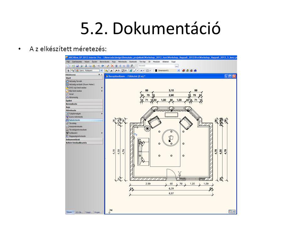 5.2. Dokumentáció • A z elkészített méretezés: