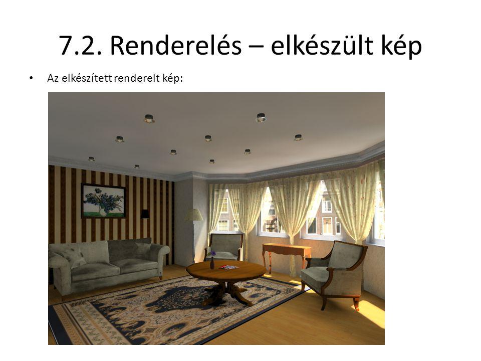 7.2. Renderelés – elkészült kép • Az elkészített renderelt kép: