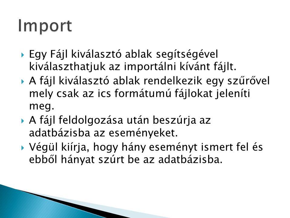  Egy Fájl kiválasztó ablak segítségével kiválaszthatjuk az importálni kívánt fájlt.  A fájl kiválasztó ablak rendelkezik egy szűrővel mely csak az i