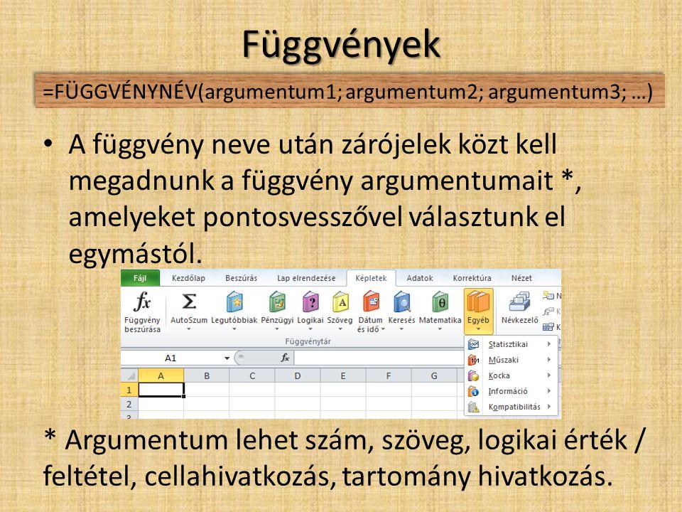 Függvények • A függvény neve után zárójelek közt kell megadnunk a függvény argumentumait *, amelyeket pontosvesszővel választunk el egymástól. =FÜGGVÉ