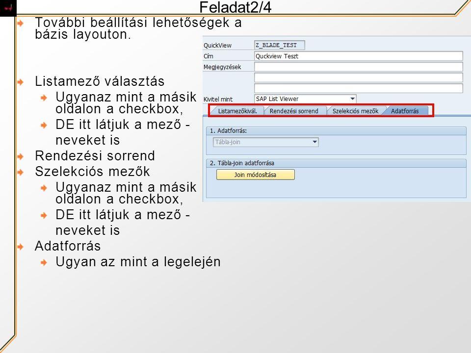 Feladat2/4 További beállítási lehetőségek a bázis layouton.