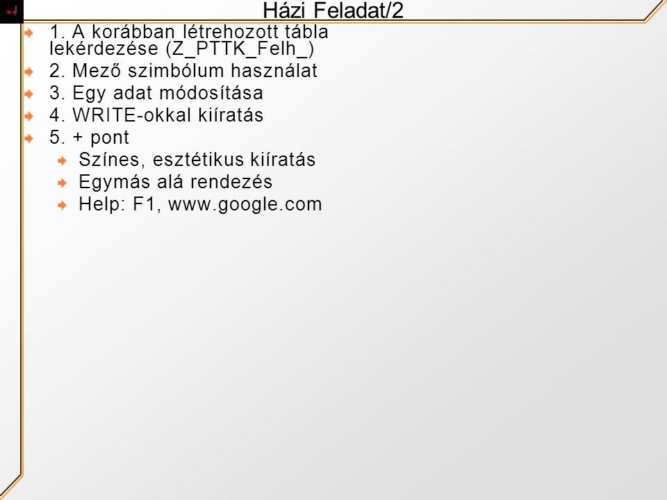 Házi Feladat/2 1.A korábban létrehozott tábla lekérdezése (Z_PTTK_Felh_) 2.