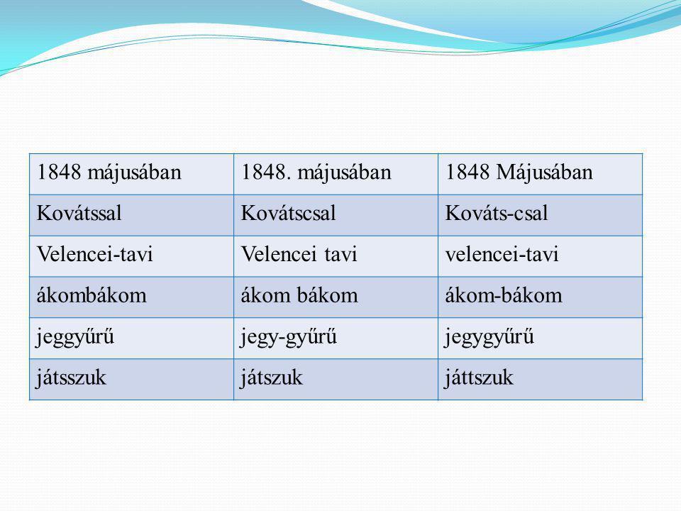 1848 májusában1848. májusában1848 Májusában KovátssalKovátscsalKováts-csal Velencei-taviVelencei tavivelencei-tavi ákombákom ákom-bákom jeggyűrűjegy-g