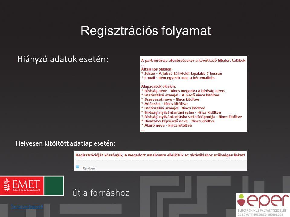 Regisztrációs folyamat Hiányzó adatok esetén: Helyesen kitöltött adatlap esetén: Tartalomjegyzék
