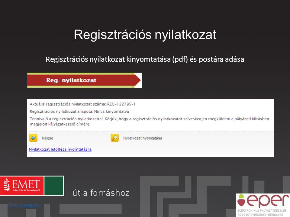 Regisztrációs nyilatkozat Regisztrációs nyilatkozat kinyomtatása (pdf) és postára adása Tartalomjegyzék