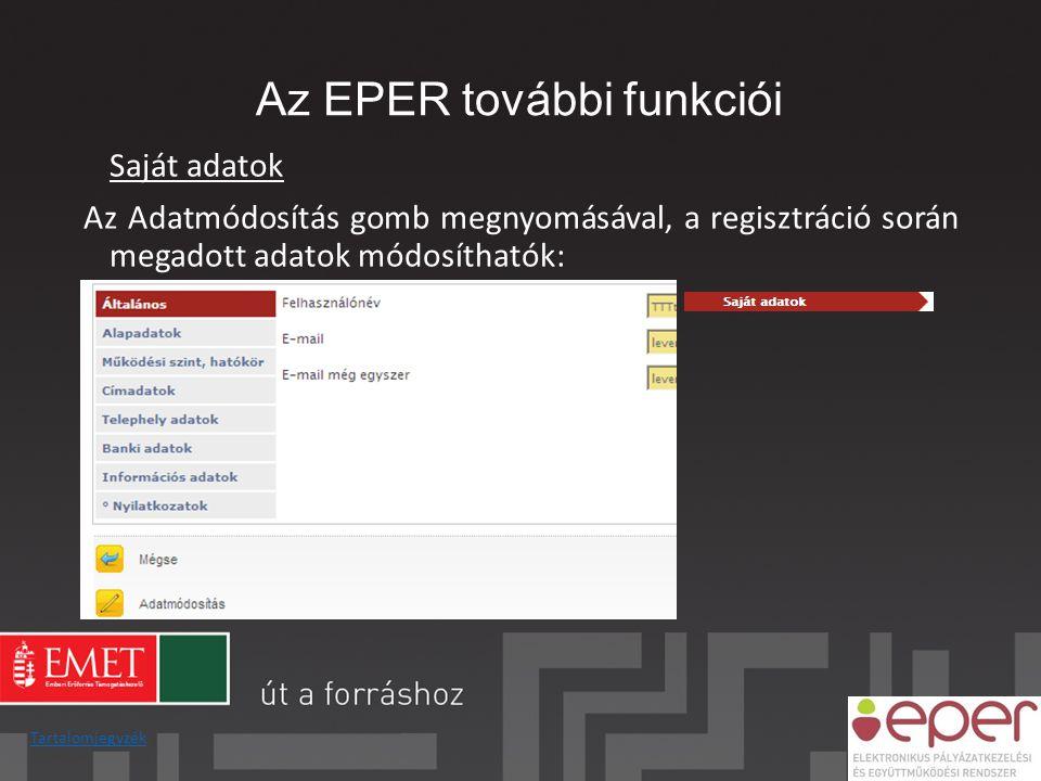 Az EPER további funkciói Saját adatok Az Adatmódosítás gomb megnyomásával, a regisztráció során megadott adatok módosíthatók: Tartalomjegyzék