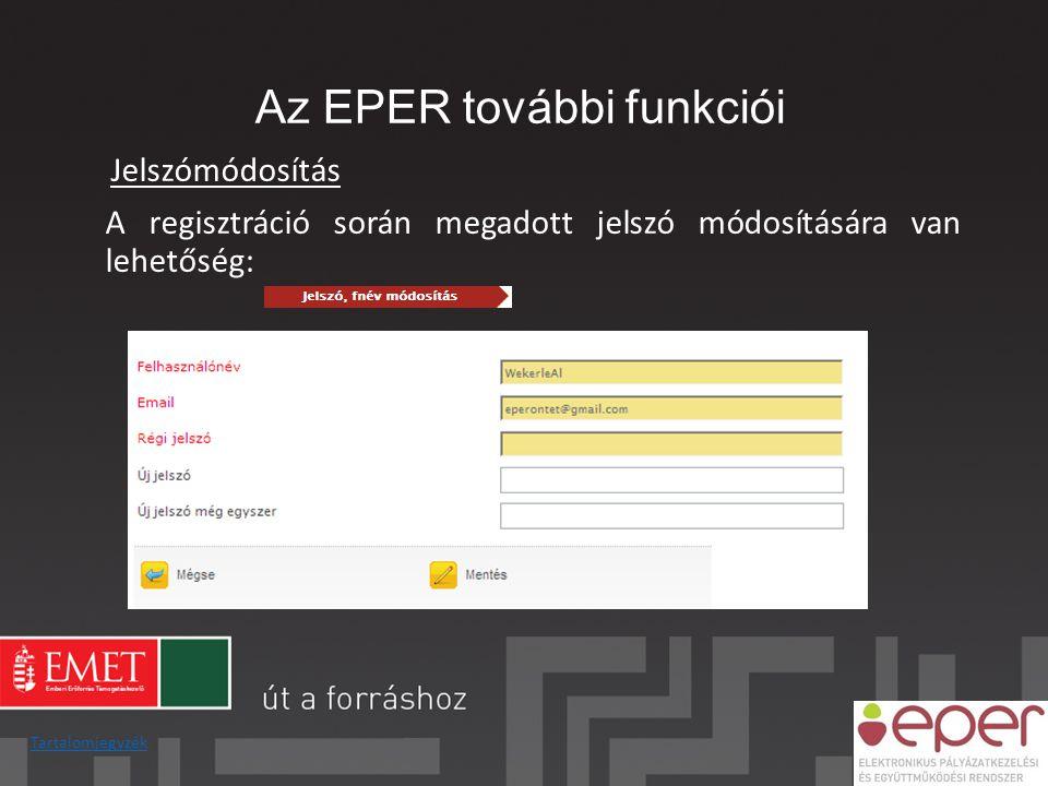 Az EPER további funkciói Jelszómódosítás A regisztráció során megadott jelszó módosítására van lehetőség: Tartalomjegyzék