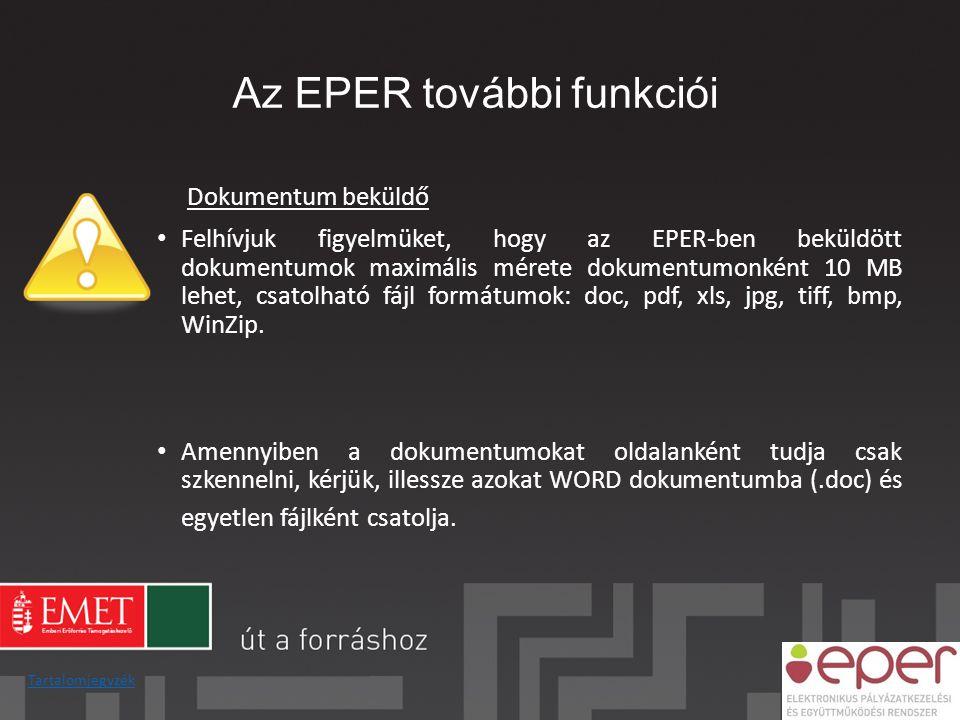 Az EPER további funkciói Dokumentum beküldő • Felhívjuk figyelmüket, hogy az EPER-ben beküldött dokumentumok maximális mérete dokumentumonként 10 MB l