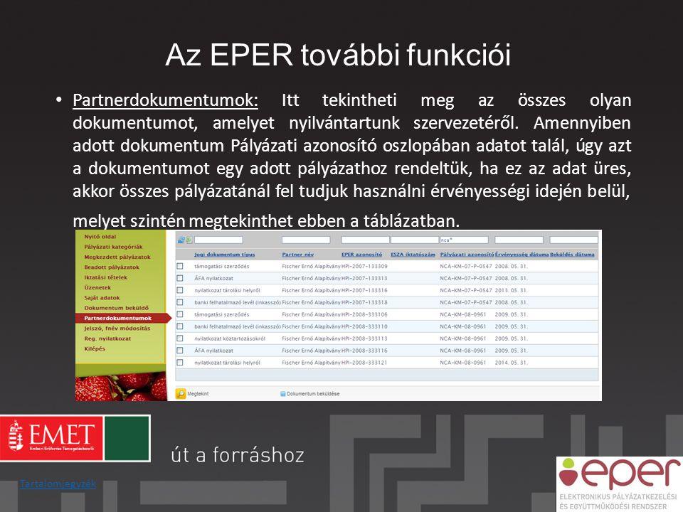 Az EPER további funkciói • Partnerdokumentumok: Itt tekintheti meg az összes olyan dokumentumot, amelyet nyilvántartunk szervezetéről. Amennyiben adot
