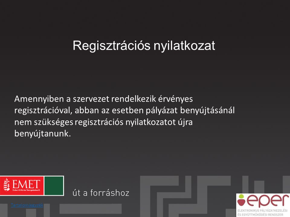 Regisztrációs folyamat •Kötelező adatok megadásánál szükséges feltételek:  valós e-mail cím  felhasználónév és jelszó  Általános Szerződési Feltételek elfogadása Tartalomjegyzék