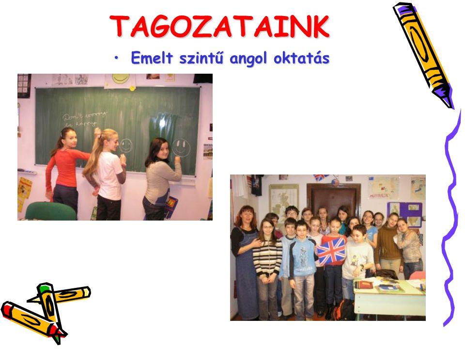 TAGOZATAINK •E•E•E•Emelt szintű angol oktatás