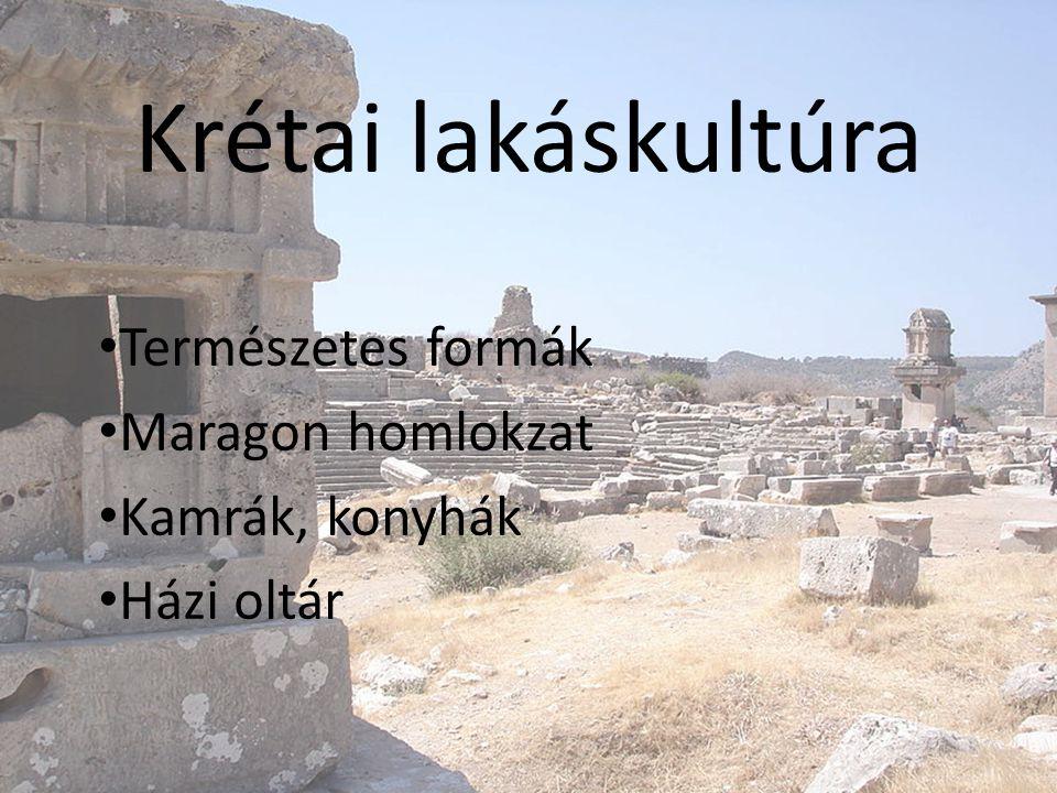 Krétai lakáskultúra • Természetes formák • Maragon homlokzat • Kamrák, konyhák • Házi oltár