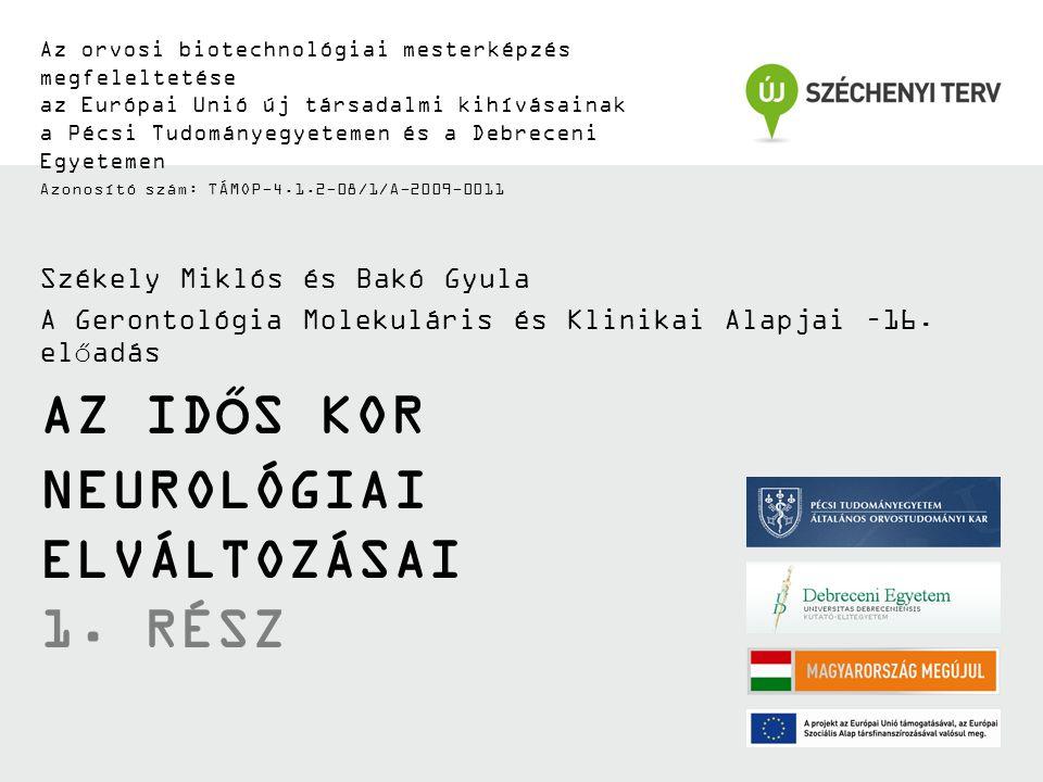 TÁMOP-4.1.2-08/1/A-2009-0011 Neurológiai zavarok idős korban 1.