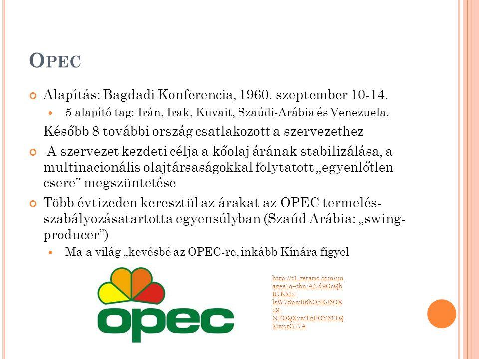 O PEC Alapítás: Bagdadi Konferencia, 1960. szeptember 10-14.  5 alapító tag: Irán, Irak, Kuvait, Szaúdi-Arábia és Venezuela. Később 8 további ország
