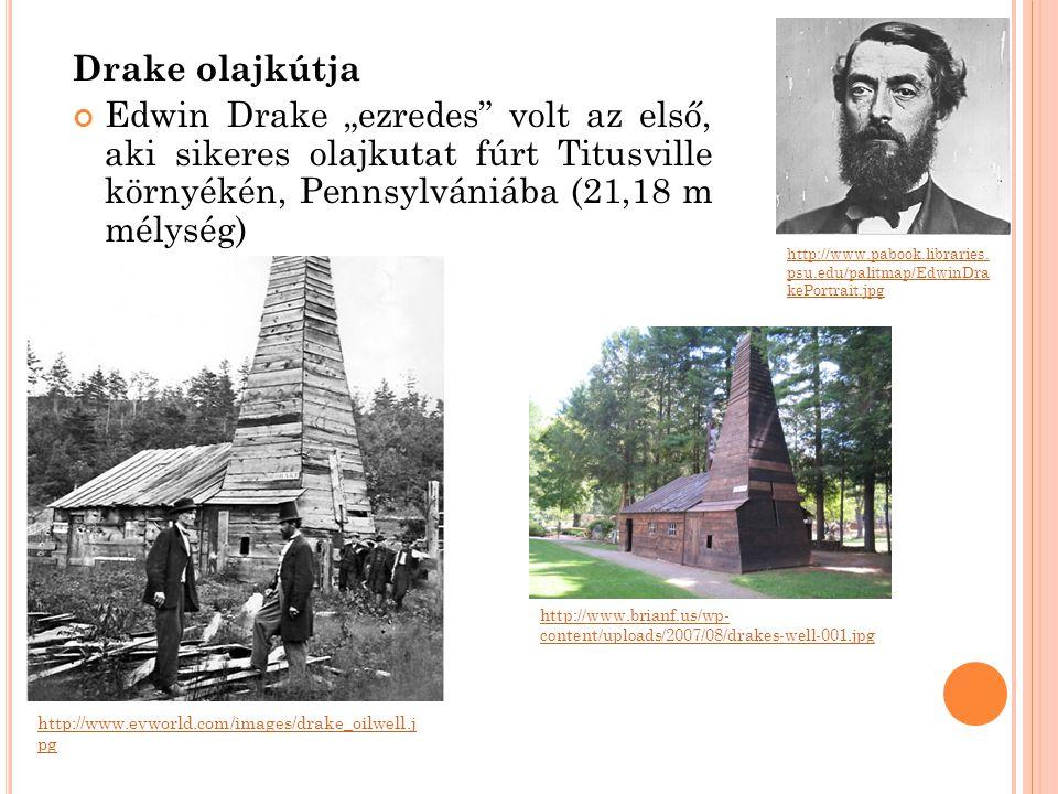 """Drake olajkútja Edwin Drake """"ezredes"""" volt az első, aki sikeres olajkutat fúrt Titusville környékén, Pennsylvániába (21,18 m mélység) http://www.paboo"""