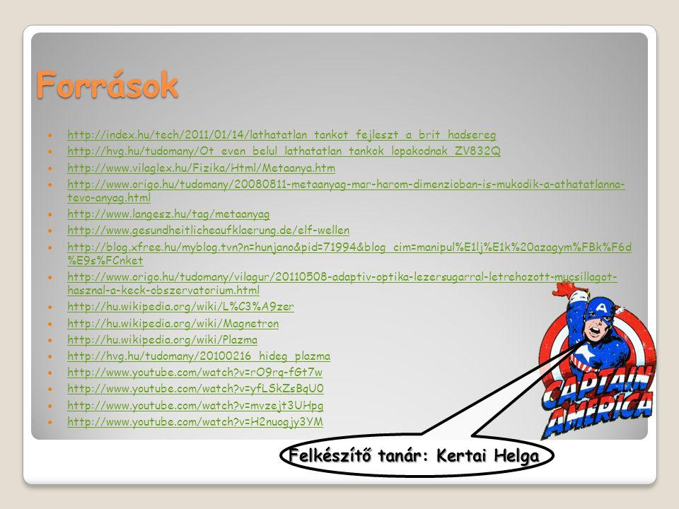 Források  http://index.hu/tech/2011/01/14/lathatatlan_tankot_fejleszt_a_brit_hadsereg http://index.hu/tech/2011/01/14/lathatatlan_tankot_fejleszt_a_b