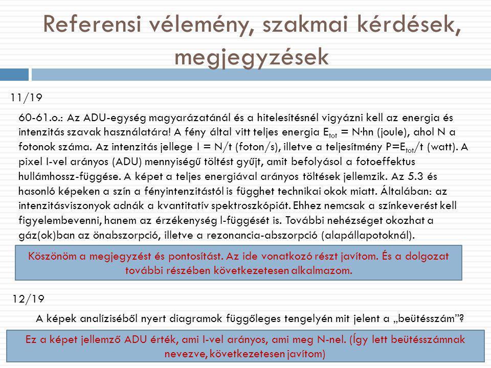 Referensi vélemény, szakmai kérdések, megjegyzések 11/19 60-61.o.: Az ADU-egység magyarázatánál és a hitelesítésnél vigyázni kell az energia és intenz