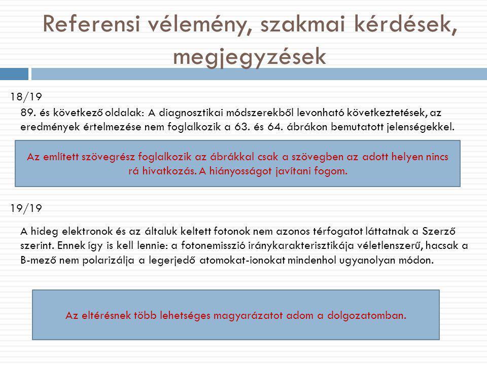 Referensi vélemény, szakmai kérdések, megjegyzések 18/19 89. és következő oldalak: A diagnosztikai módszerekből levonható következtetések, az eredmény