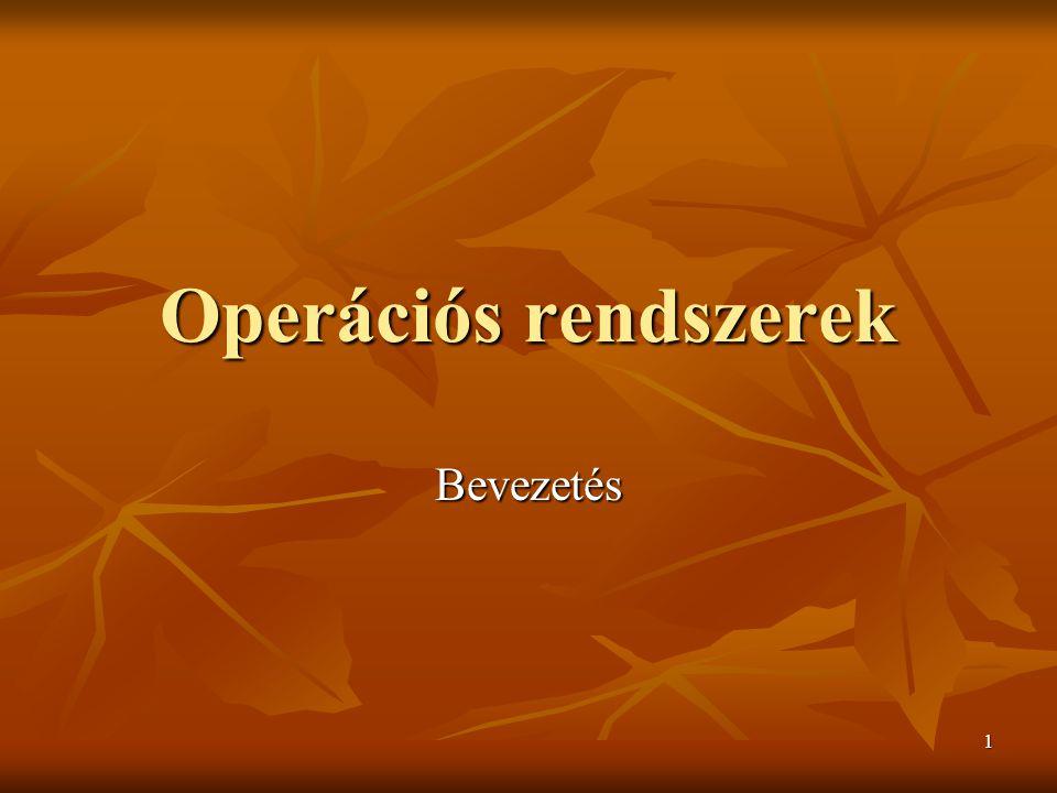 1 Operációs rendszerek Bevezetés