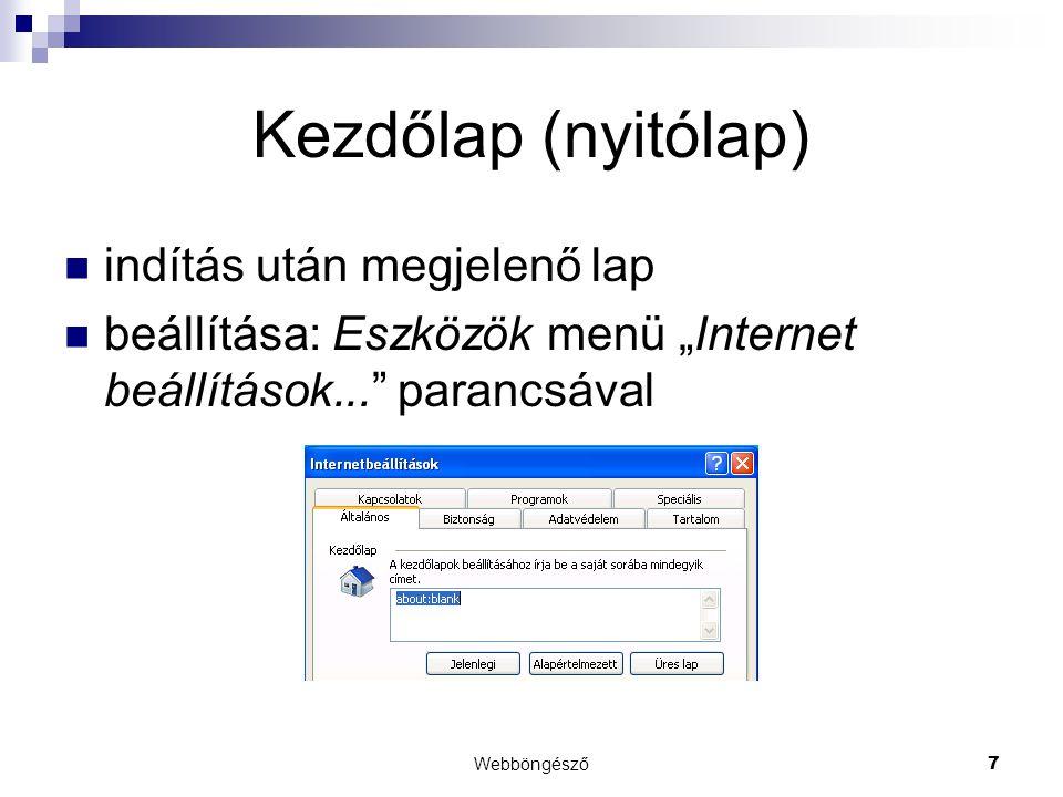 """Webböngésző7 Kezdőlap (nyitólap)  indítás után megjelenő lap  beállítása: Eszközök menü """"Internet beállítások..."""" parancsával"""