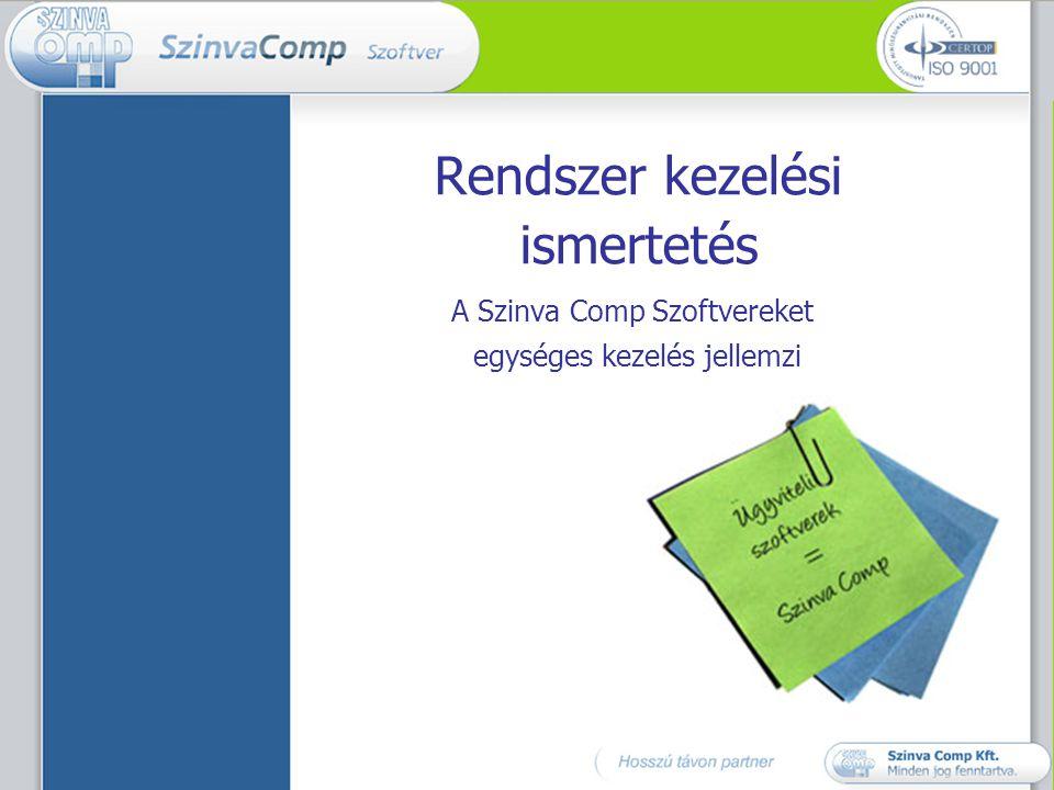 Rendszer kezelési ismertetés A Szinva Comp Szoftvereket egységes kezelés jellemzi