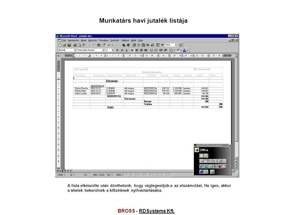 BROSS - RDSystems Kft.RDSystems Kft. Jutalékok elszámolása 2004.05.08.