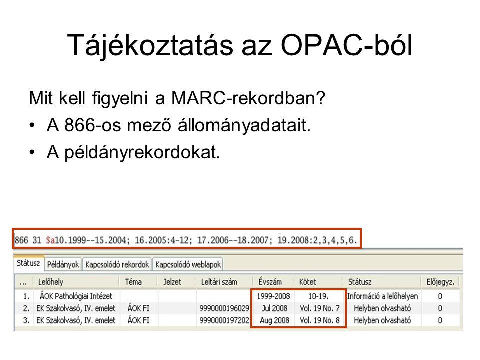 Tájékoztatás az OPAC-ból Mit kell figyelni a MARC-rekordban.