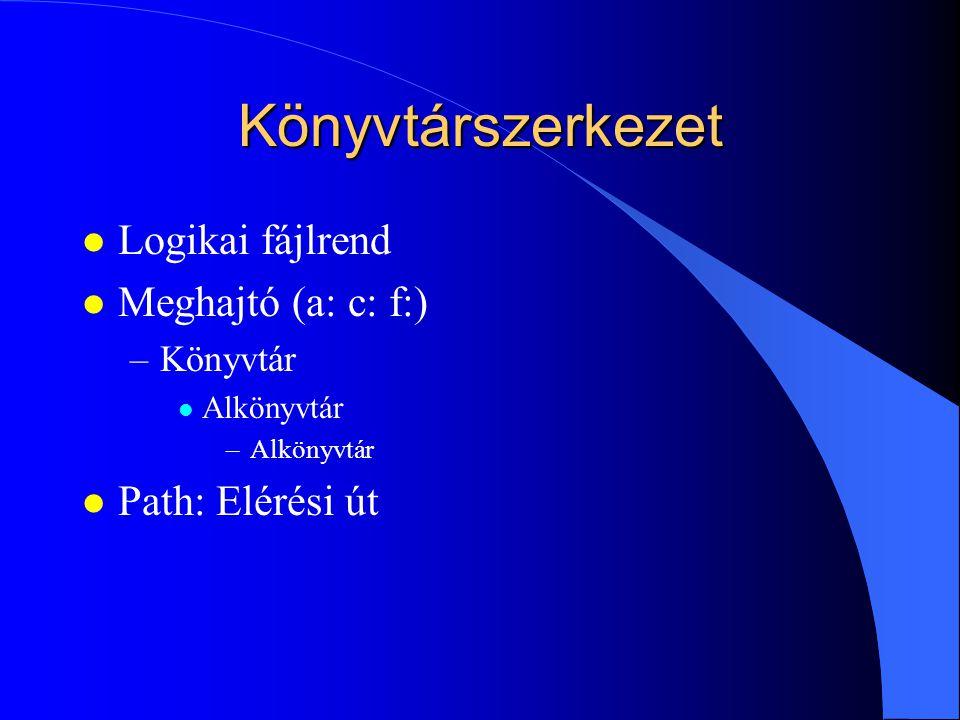 Fájlrendszer l FAT – NTFS l Fájlnevek: Név 256 karakter hosszban.kit (kiterjesztés 3 karakter) (DOS név: 8+3 – Nev~1.doc) l Beszédes kiterjesztések:.doc,.xls,.ppt,.dbf (programfájlok, adatfájlok – társítás)