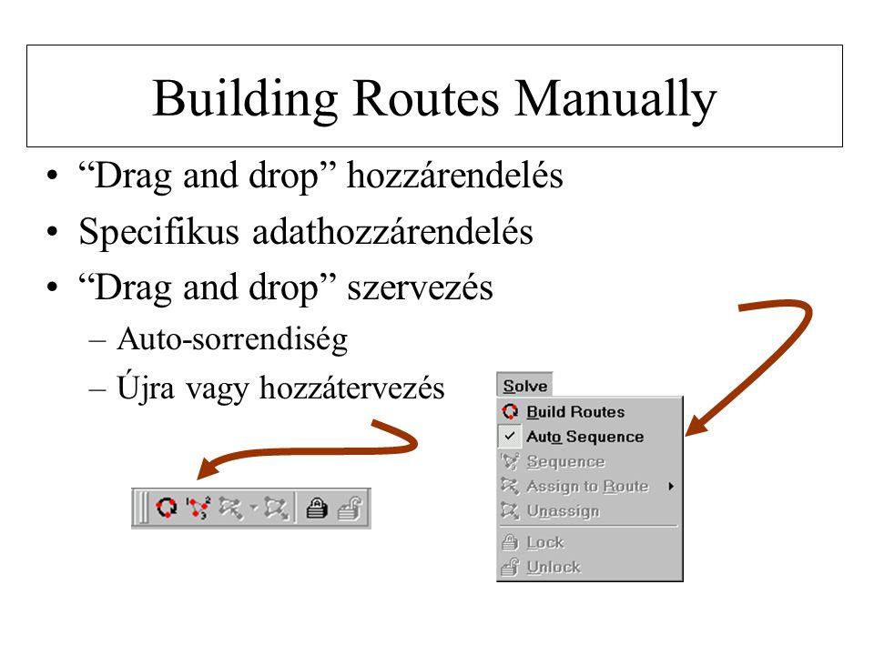 """Building Routes Manually •""""Drag and drop"""" hozzárendelés •Specifikus adathozzárendelés •""""Drag and drop"""" szervezés –Auto-sorrendiség –Újra vagy hozzáter"""