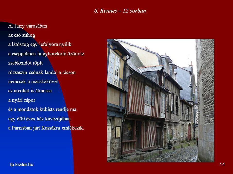 tp.krater.hu14 6. Rennes – 12 sorban A. Jarry városában az eső zuhog a látószög egy lefolyóra nyílik a cseppekben bugyborékoló özönvíz zsebkendőt röpí