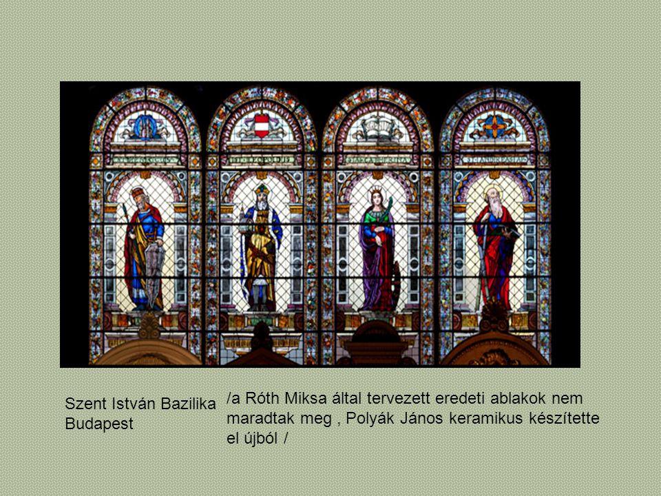 Szent István Bazilika Budapest /a Róth Miksa által tervezett eredeti ablakok nem maradtak meg, Polyák János keramikus készítette el újból /