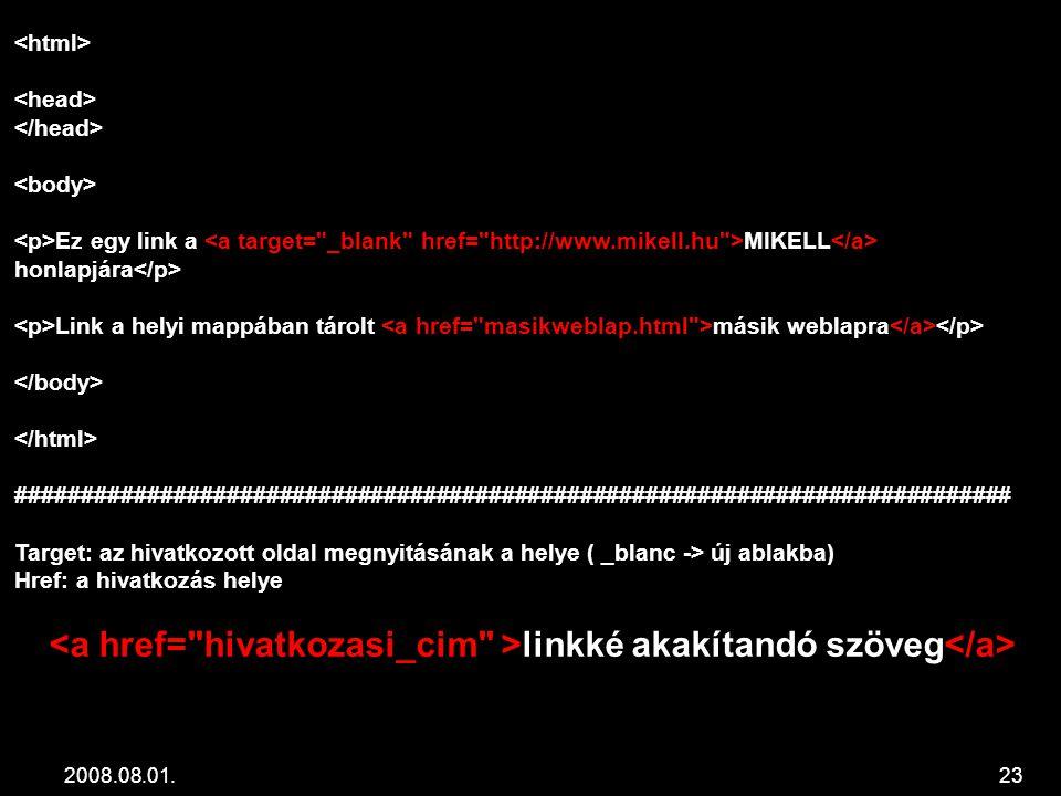 2008.08.01.23 Ez egy link a MIKELL honlapjára Link a helyi mappában tárolt másik weblapra ############################################################