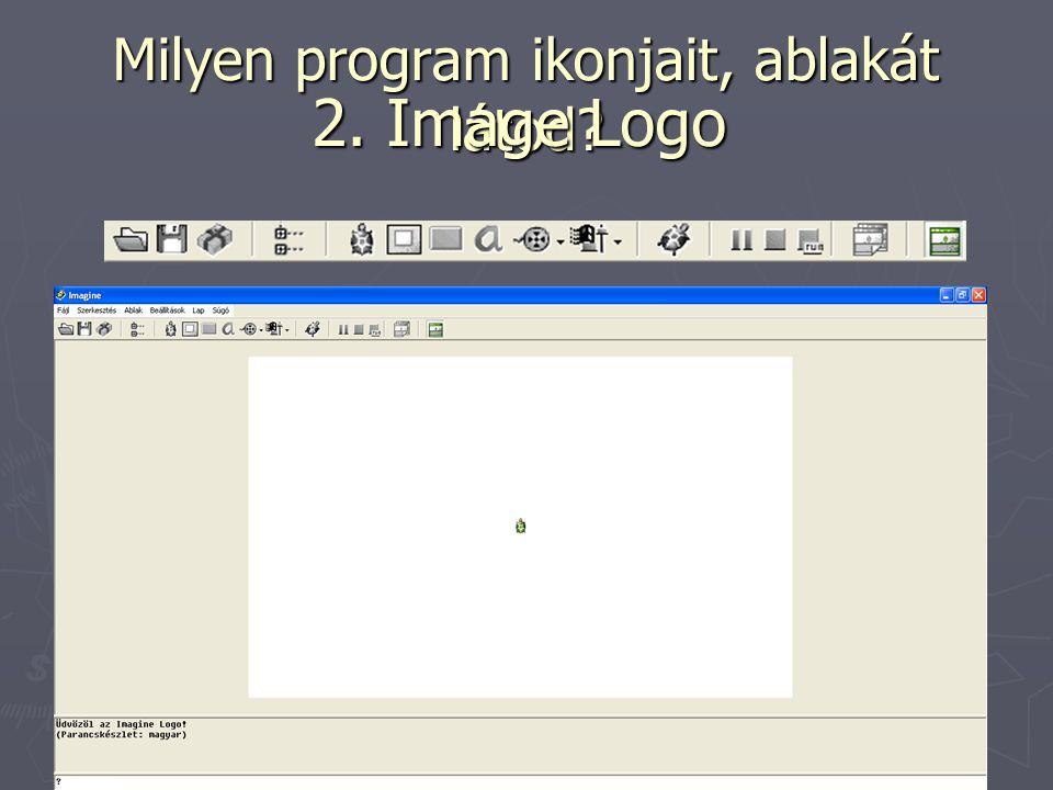 Milyen program ikonjait, ablakát látod? 2. Image Logo