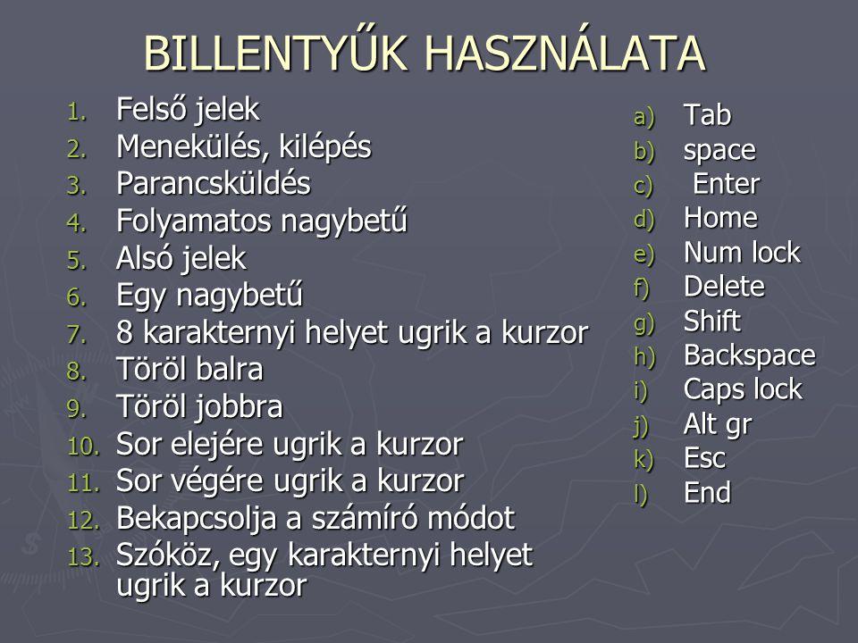 BILLENTYŰK HASZNÁLATA BILLENTYŰK HASZNÁLATA 1.Felső jelek 2.