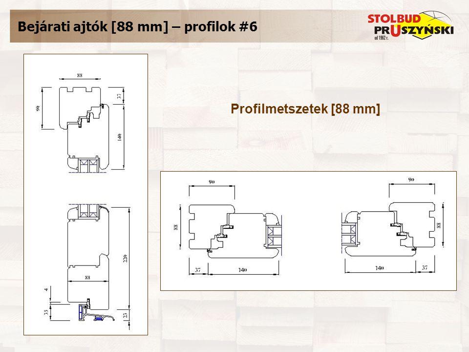 Bejárati ajtók [88 mm] – profilok #6 Profilmetszetek [88 mm]