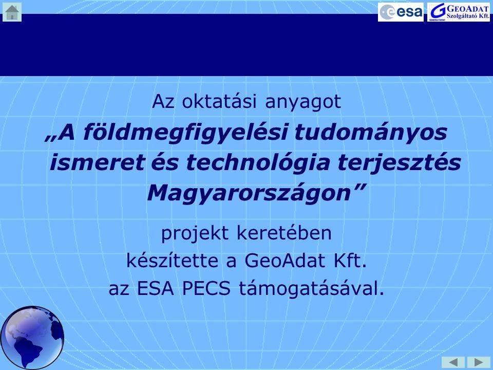 """Az oktatási anyagot """"A földmegfigyelési tudományos ismeret és technológia terjesztés Magyarországon"""" projekt keretében készítette a GeoAdat Kft. az ES"""