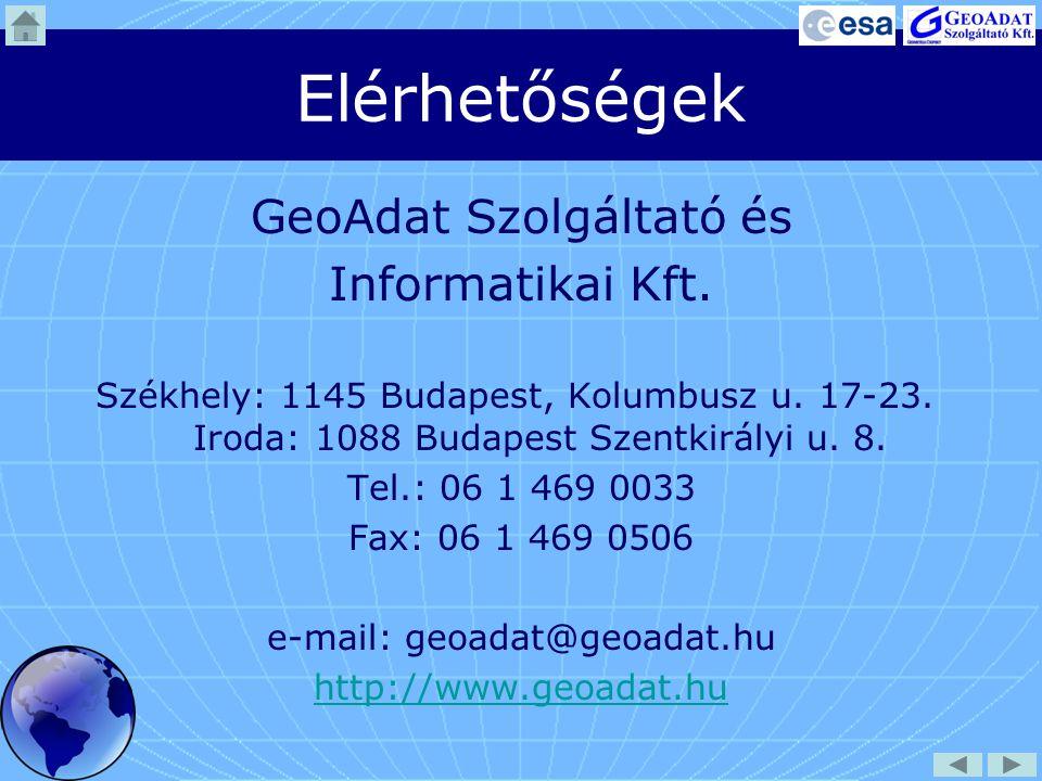 Elérhetőségek GeoAdat Szolgáltató és Informatikai Kft. Székhely: 1145 Budapest, Kolumbusz u. 17-23. Iroda: 1088 Budapest Szentkirályi u. 8. Tel.: 06 1