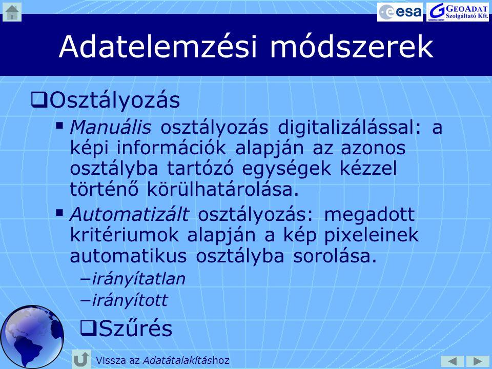 Adatelemzési módszerek  Osztályozás  Manuális osztályozás digitalizálással: a képi információk alapján az azonos osztályba tartózó egységek kézzel t