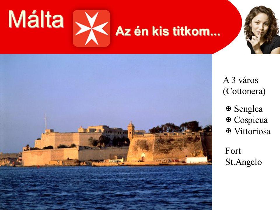 Málta A 3 város (Cottonera) Fort St.Angelo  Senglea  Cospicua  Vittoriosa