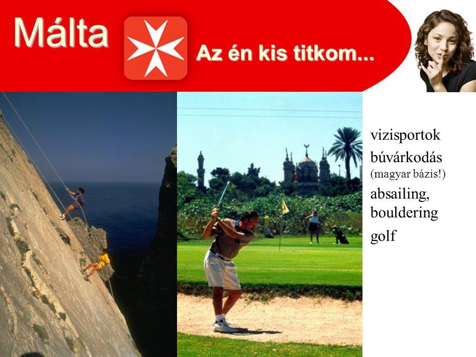 Az én kis titkom... Málta vizisportok búvárkodás (magyar bázis!) absailing, bouldering golf