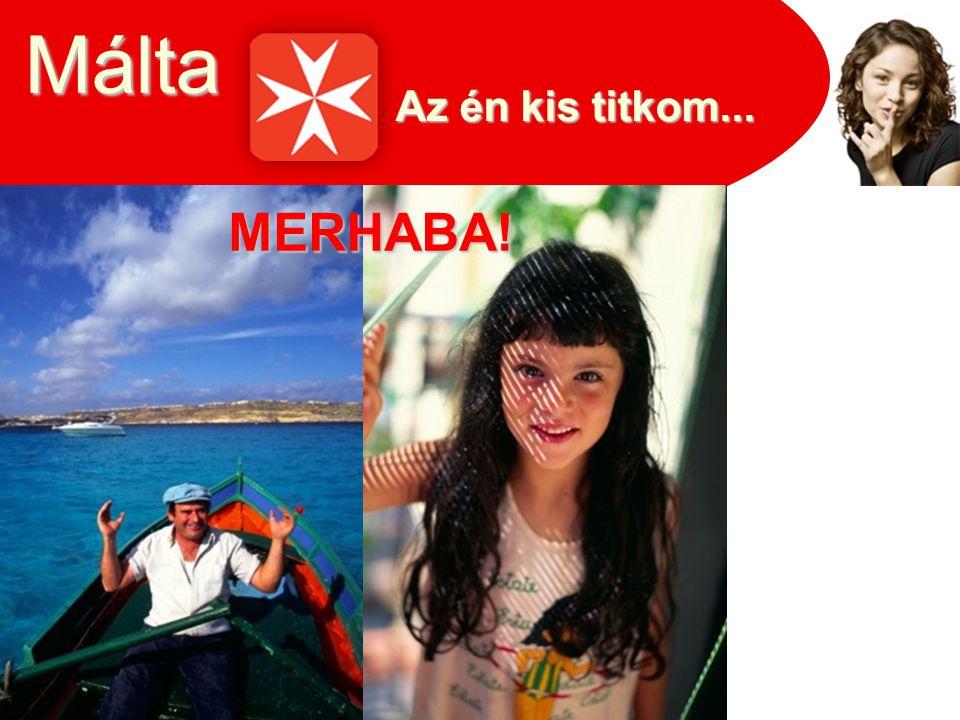 Az én kis titkom... MERHABA! Málta