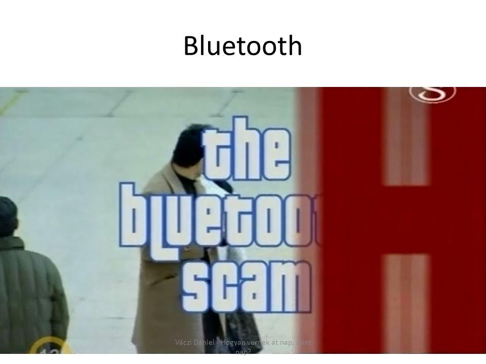 Bluetooth Váczi Dániel - Hogyan vernek át nap, mint nap?