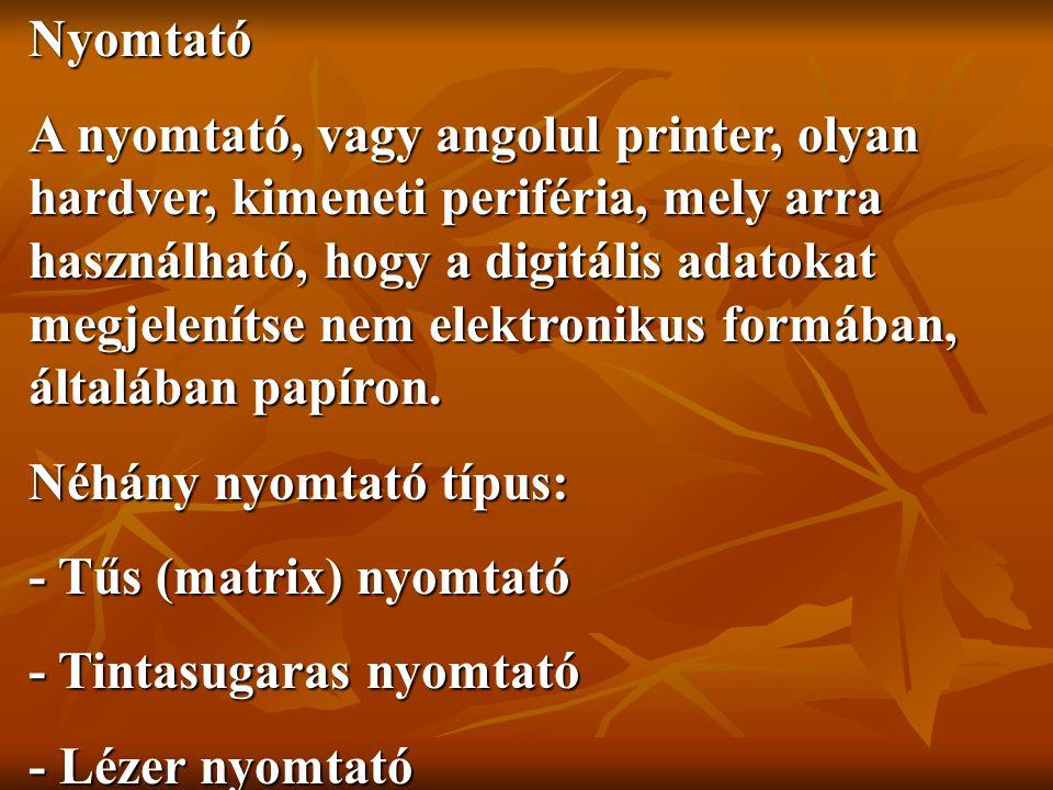 Nyomtató A nyomtató, vagy angolul printer, olyan hardver, kimeneti periféria, mely arra használható, hogy a digitális adatokat megjelenítse nem elektronikus formában, általában papíron.