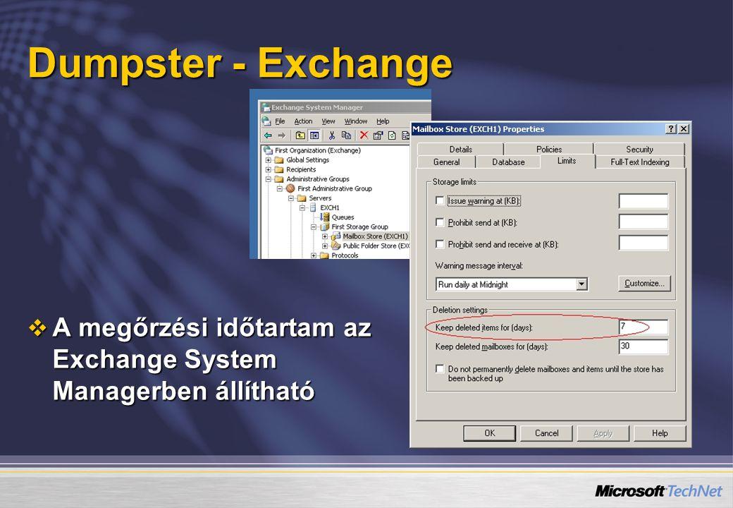 Dumpster - Exchange  A megőrzési időtartam az Exchange System Managerben állítható