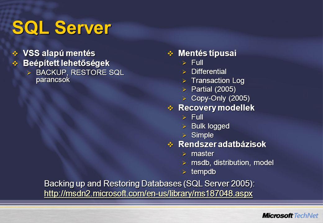 SQL Server  VSS alapú mentés  Beépített lehetőségek  BACKUP, RESTORE SQL parancsok  Mentés típusai  Full  Differential  Transaction Log  Parti